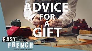 Getting advice on a birthday gift | Super Easy French 55