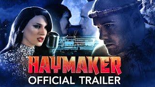 HAYMAKER   Official Trailer 2021