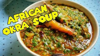 How to Cook Sierra Leone Okra Soup | African Recipes