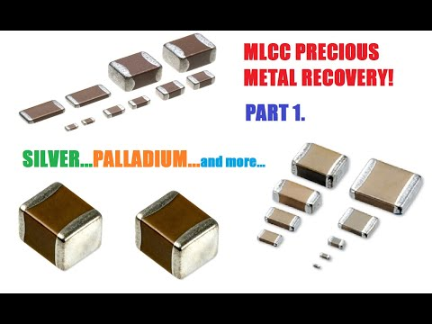 MLCC PRECIOUS METAL RECOVERY - PART 1...