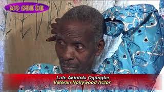 Late Akin Ogungbe Veteran Nollywood Actor