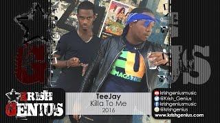 TeeJay - Killa To Me - September 2016