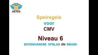 Aetos CMV-volleybal spelregels niveau 6