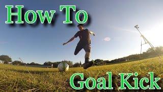 Goalkeeper Training: How to Goal kick tutorial