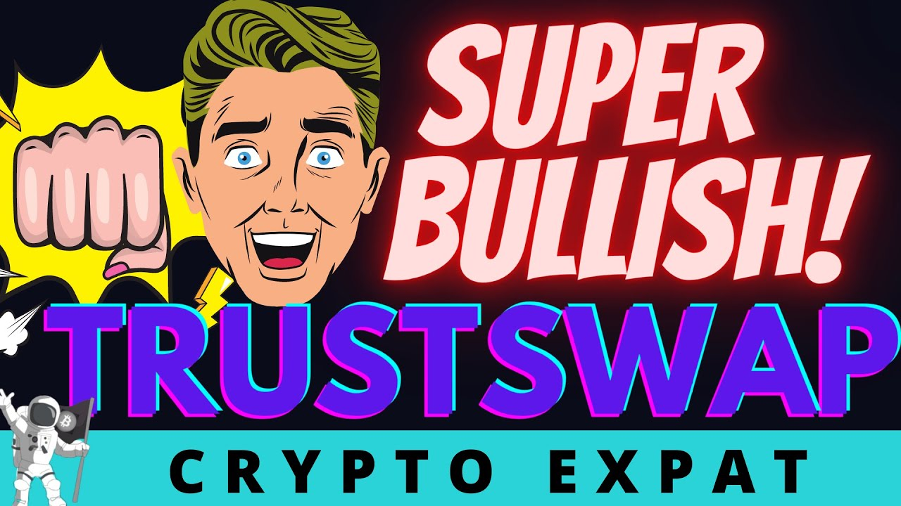 Why I'm Super Bullish on TRUSTSWAP in 2021   Perfect time to buy before TrustSwap Moons!!