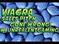 Viagra Sales Pitch Gone Wrong! With UnrealEntGaming