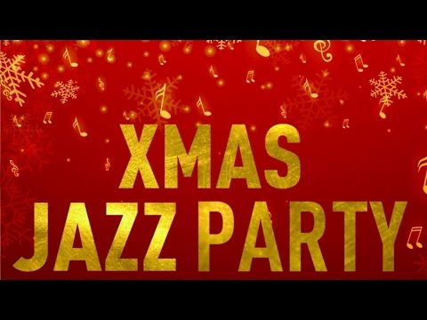 Xmas Jazz Party - 16 Songs for a Merry Christmas and a Happy Holiday