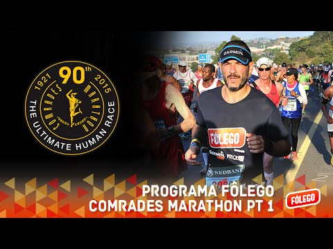 Programa Fôlego - Comrades Marathon Pt. 1
