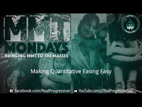 Making Quantitative Easing (QE) Easy [MMT Mondays]