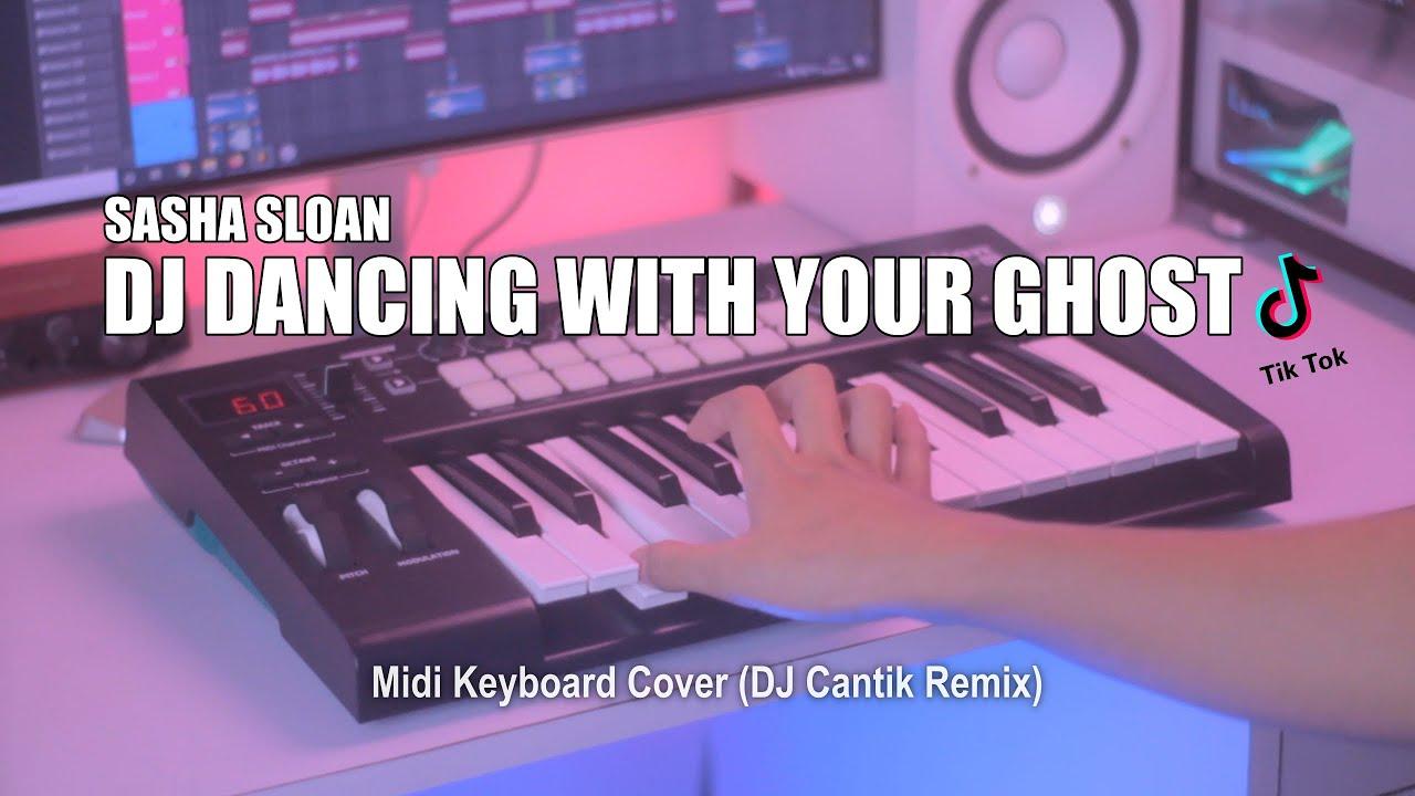 DJ Dancing With Your Ghost Slow Tik Tok Remix Terbaru 2021 (DJ Cantik Remix)