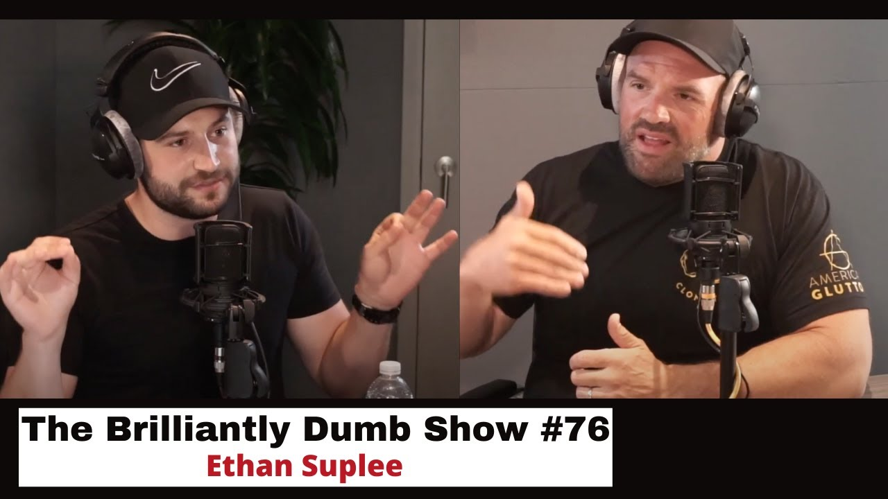 Brilliantly Dumb Show #76 - Ethan Suplee... Friend of the Pod