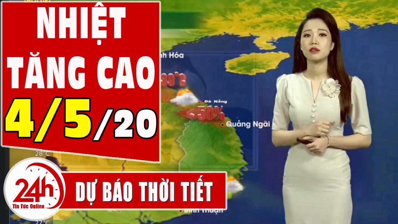 Dự báo thời tiết ngày 4 tháng 5 năm 2020 | Dự báo thời tiết ngày mai và 3 ngày tới mới nhất | TT24h