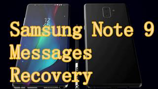 How to Recover Deleted/Lost Messages from samsung note 9?