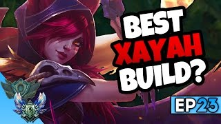 THE BEST XAYAH BUILD? - Ep 23 Unranked to Diamond S7 (League of Legends)