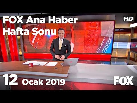 12 Ocak 2019 FOX Ana Haber Hafta Sonu