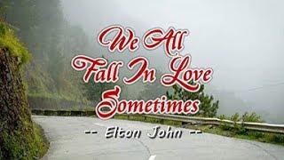 We All Fall In Love Sometimes - KARAOKE