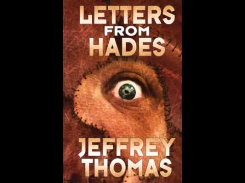 Letters from Hades (by Jeffrey Thomas) - Part 1/16