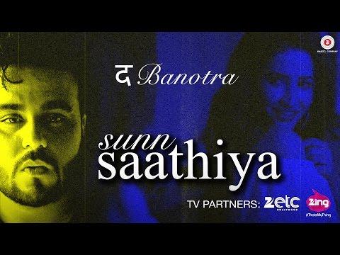 Da Banotra   Sunn Saathiya   Official Music Video