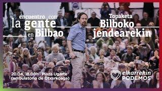 Encuentro de Pablo Iglesias con la gente en Bilbao