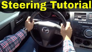 How To Use The Steering Wheel In A Car-Driving Tutorial