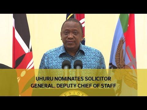 Uhuru nominates solicitor general, chief of staff
