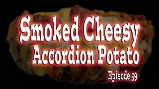 Episode 59 - Smoked Cheezy Accordion Potatoes - The Boondocking Bears