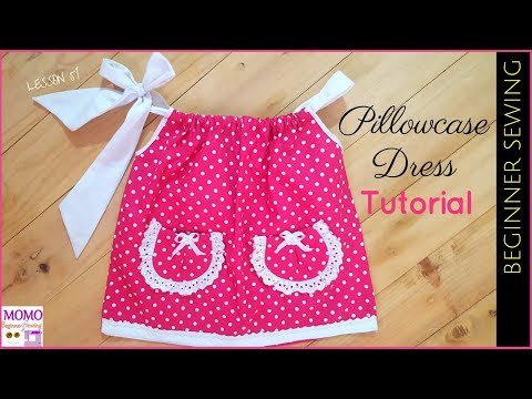 Pillowcase Dress Tutorial - Beginners Sewing Lesson 51