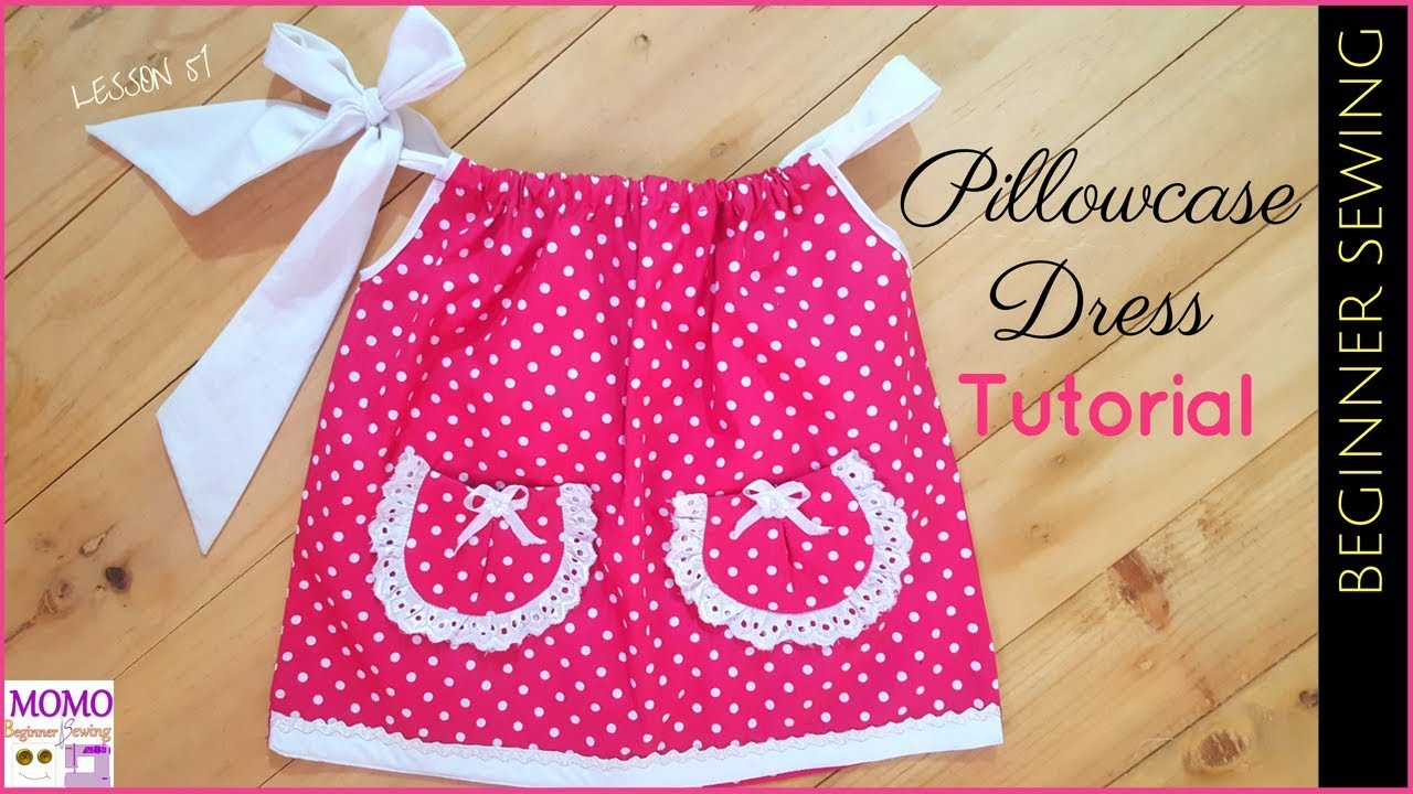 Pillowcase Dress Tutorial Beginners Sewing Lesson 51 Youtube
