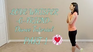 Video LOVE WHISPER (G-FRIEND) Mirrored Dance Tutorial Part 1 download MP3, 3GP, MP4, WEBM, AVI, FLV September 2017