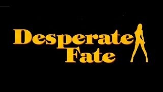 Desperate Fate Teaser