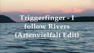 Triggerfinger - I follow Rivers (Artenvielfalt Edit)