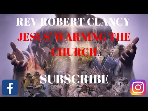 JESUS' WARNING THE CHURCH - REV ROBERT CLANCY