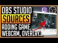 OBS Studio - How to Add Game, Webcam, Overlay, Text Sources