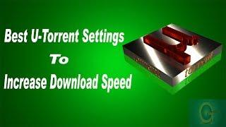 Best U-Torrent Settings For Maximum FAST Download!
