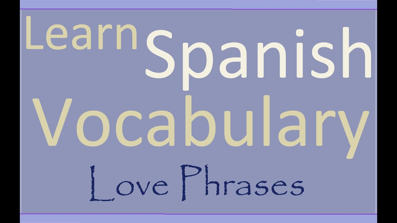 Learn Spanish Phrases Of Love In Spanish And English With -6146
