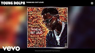 Video Young Dolph - Thinking Out Loud (Audio) download MP3, 3GP, MP4, WEBM, AVI, FLV Oktober 2018