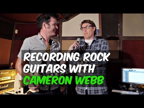 Recording Rock Guitars with Cameron Webb - Warren Huart: Produce Like A Pro Mp3