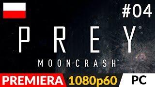 PREY MOONCRASH PL  DLC odc.4 (#)  Spokojny początek nerwowej końcówki | Gameplay po polsku