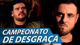 CAMPEONATO DE DESGRAÇA