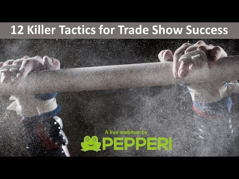 Pepperi webinar: 12 killer tactics for trade show success