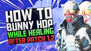 BUNNYHOP AFTER PATCH 1.2 in APEX LEGENDS - HOW TO BUNNYHOP WHILE HEALING in APEX AFTER PATCH 1.2