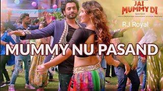 Mummy Nu Pasand Lyrics - Jai Mummy Di | Sunny Singh (2019)
