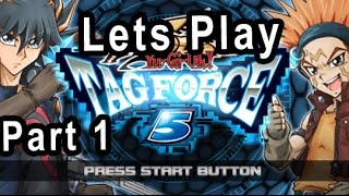 Lets Play Yu-Gi-Oh Tag Force 5 (Part 1)