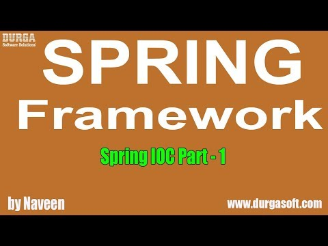 Spring Framework - Spring IOC (Part  - 1) by Naveen