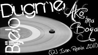 Bijelo Dugme - Ako ima Boga (DJ Ivan remix 2012)