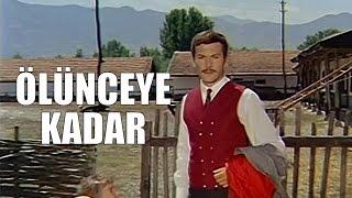 Ölünceye Kadar - Türk Filmi