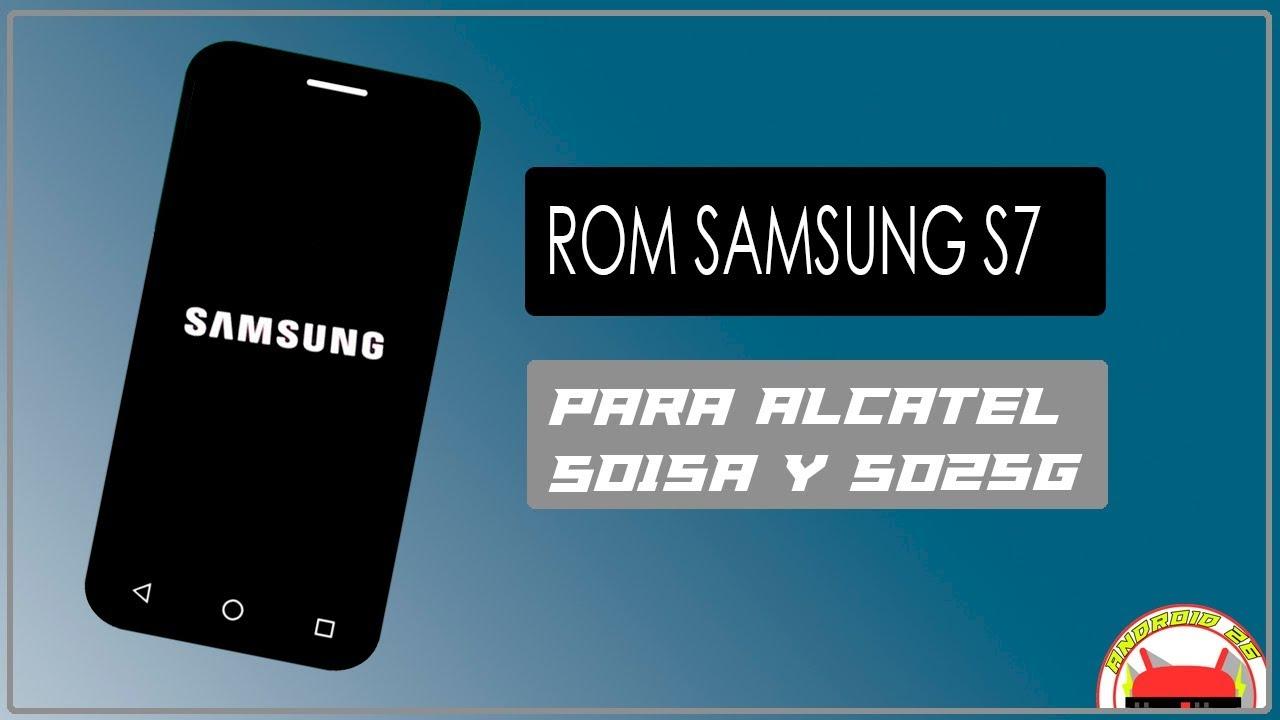 Rom Samsung S7 Modificada Para Alcatel 5015a Y 5025g