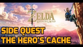 The Legend of Zelda: Breath of the Wild - Side Quest - The Hero's Cache