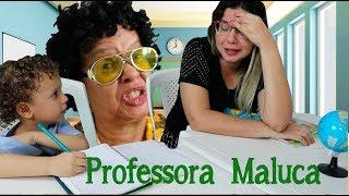Volta às aulas com a Professora Maluca