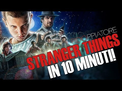 STRANGER THINGS - La PRIMA STAGIONE in 10 MINUTI #ILRidoppiatore